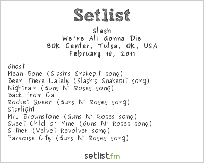 Slash Setlist BOK Center, Tulsa, OK, USA 2011, Scream World Tour