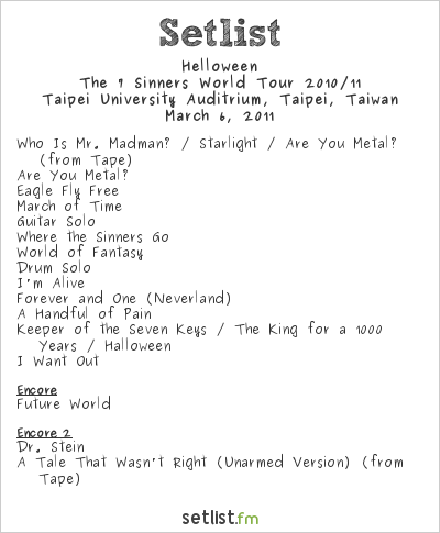 Helloween Setlist Taipei University Auditrium, Taipei, Taiwan 2011, The 7 Sinners World Tour 2010/11
