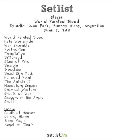 Slayer Setlist Estadio Luna Park, Buenos Aires, Argentina 2011, World Painted Blood
