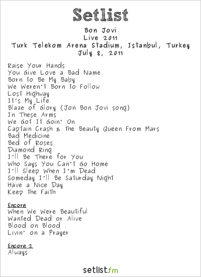 Bon Jovi Setlist Ali Sami Yen Stadium, Istanbul, Turkey, Live 2011