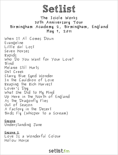 The Icicle Works Setlist Birmingham Academy 2, Birmingham, England 2011, 30th Anniversary Tour