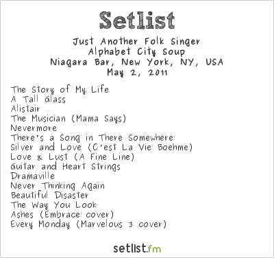 Just Another Folk Singer Setlist Niagara Bar, New York, NY, USA 2011, Alphabet City Soup
