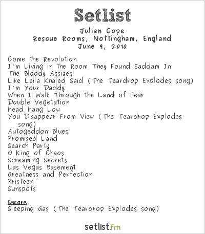 Julian Cope Setlist Rescue Rooms, Nottingham, England 2010