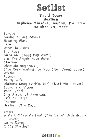 David Bowie Setlist Orpheum Theatre, Boston, MA, USA 2002, Heathen Tour