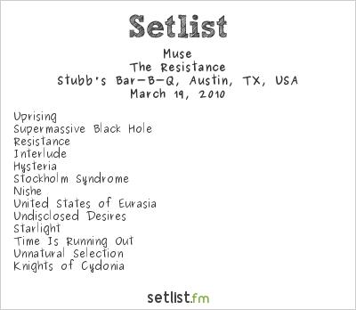 Muse Setlist Stubb's Bar-B-Q, Austin, TX, USA 2010, Resistance North American Arena Tour