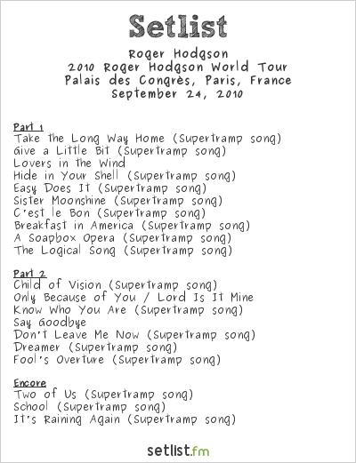 Roger Hodgson Setlist Palais des Congrès, Paris, France 2010, 2010 World Tour