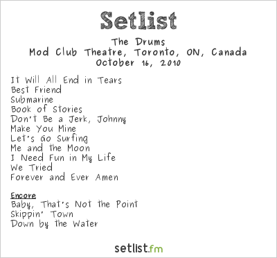 The Drums Setlist The Mod Club, Toronto, ON, Canada 2010