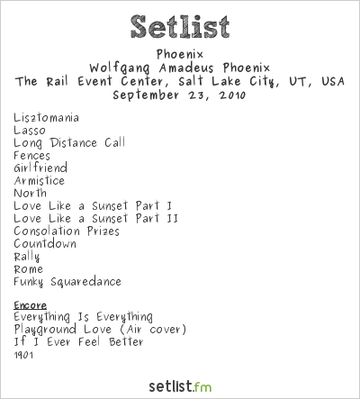 Phoenix Setlist The Rail Event Center, Salt Lake City, UT, USA 2010, Wolfgang Amadeus Phoenix Tour