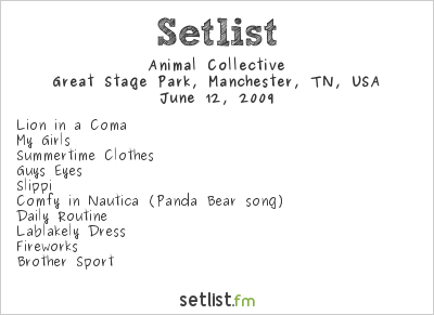 Animal Collective Setlist Bonnaroo Festival, Manchester, TN 2009