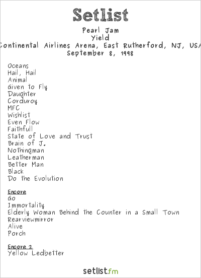 Pearl Jam Setlist Continental Airlines Arena, East Rutherford, NJ, USA 1998, Yield