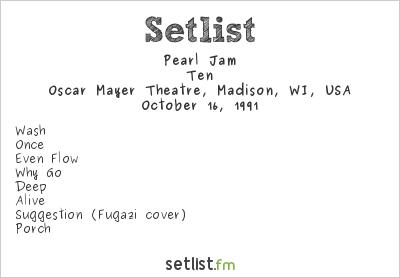 Pearl Jam Setlist Oscar Mayer Theatre, Madison, WI, USA 1991, Ten