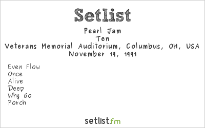 Pearl Jam Setlist Veterans Memorial Auditorium, Columbus, OH, USA 1991, Ten