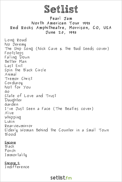 Pearl Jam Setlist Red Rocks Amphitheatre, Morrison, CO, USA, North American Tour 1995