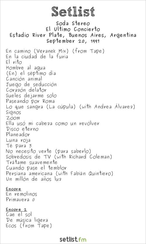 Soda Stereo Setlist Estadio River Plate, Buenos Aires, Argentina 1997, El Ultimo Concierto