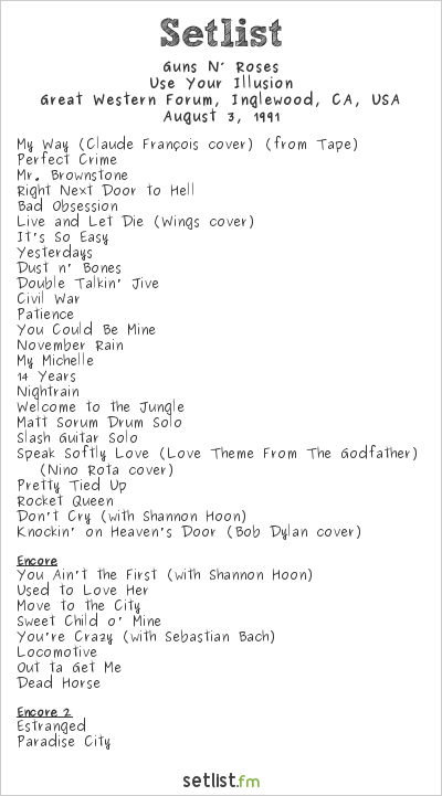 Guns N' Roses Setlist Great Western Forum, Inglewood, CA, USA 1991, Use Your Illusion
