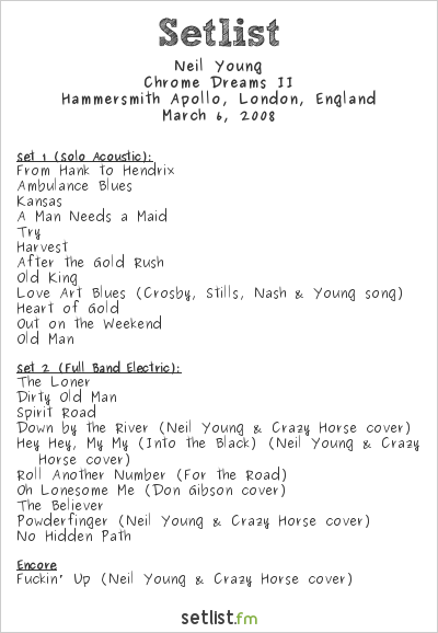Neil Young Setlist Hammersmith Apollo, London, England 2008, Chrome Dreams II