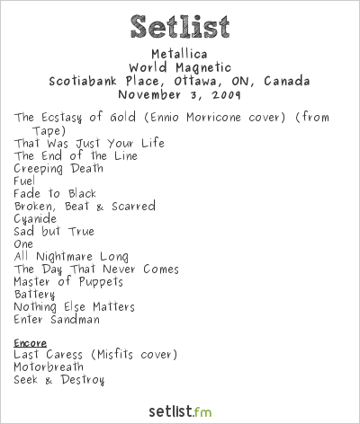 Metallica Setlist Scotiabank Place, Ottawa, ON, Canada 2009, World Magnetic