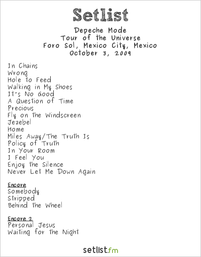 Depeche Mode Setlist Foro Sol, Mexico City, Mexico 2009, Tour Of The Universe