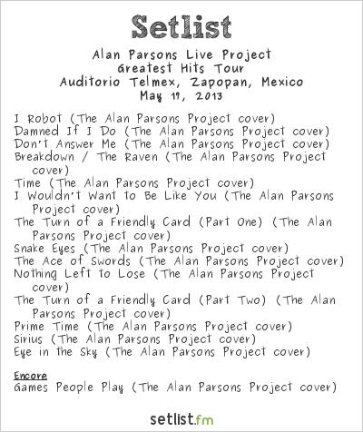Alan Parsons Live Project Setlist Auditorio Telmex, Zapopan, Mexico 2013, Greatest Hits Tour