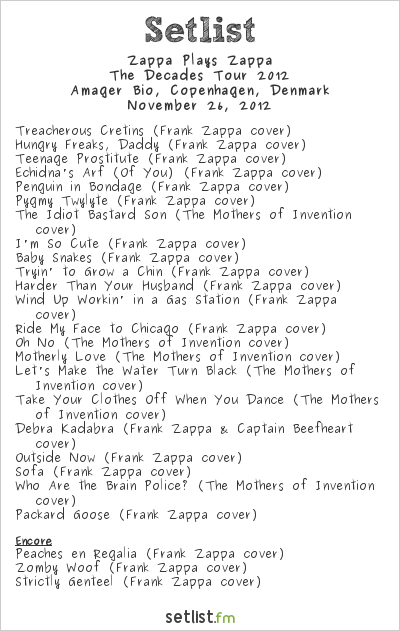 Zappa Plays Zappa Setlist Amager Bio, Copenhagen, Denmark, The Decades Tour 2012