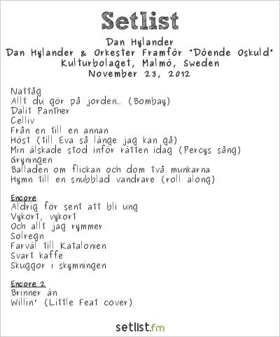 "Dan Hylander Setlist Kulturbolaget, Malmö, Sweden 2012, Dan Hylander & Orkester Framför ""Döende Oskuld"""