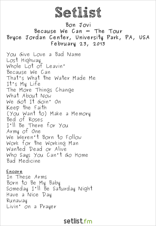 Bon Jovi Setlist Bon Jovi Center, University Park, PA, USA 2013, Because We Can - The Tour