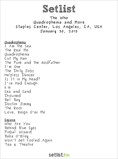 The Who Setlist Staples Center, Los Angeles, CA, USA 2013, Quadrophenia and More 2012/13 North American Tour