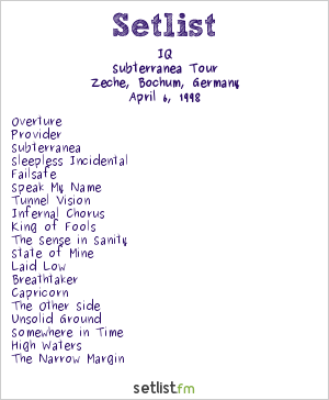 IQ Setlist Zeche, Bochum, Germany 1998, Subterranea Tour