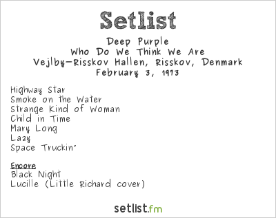 Deep Purple Setlist Vejlby Risskov Hallen, Aarhus, Denmark 1973