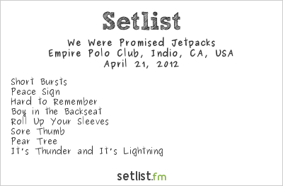 We Were Promised Jetpacks Setlist Coachella Festival 2012, Coachella Festival 2012