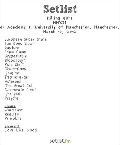Killing Joke Setlist Manchester Academy 2, Manchester, England 2012, MMXII