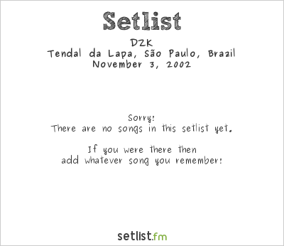 DZK at Tendal da Lapa, São Paulo, Brazil Setlist
