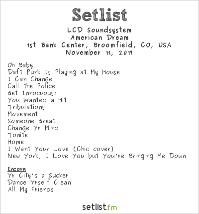 LCD Soundsystem Setlist 1st Bank Center, Broomfield, CO, USA 2017, American Dream