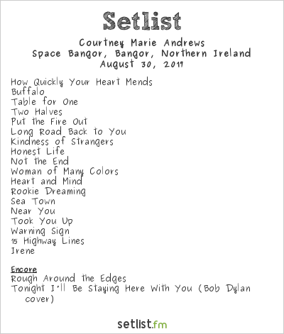 Courtney Marie Andrews Setlist Space Bangor, Bangor, Northern Ireland 2017