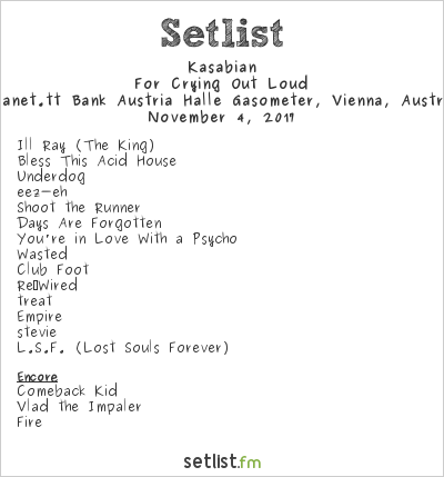Kasabian Setlist Planet.tt Bank Austria Halle Gasometer, Vienna, Austria 2017, For Crying Out Loud