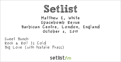 Matthew E. White Setlist Barbican Hall, London, England 2017, Spacebomb Revue