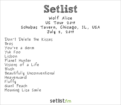 Wolf Alice Setlist Schubas Tavern, Chicago, IL, USA 2017, Visions of a Life