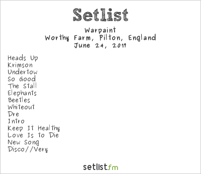 Warpaint Setlist Glastonbury Festival 2017 2017