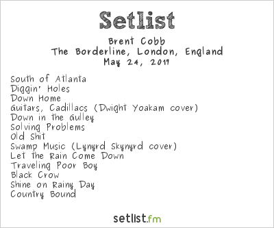 Brent Cobb Setlist The Borderline, London, England 2017