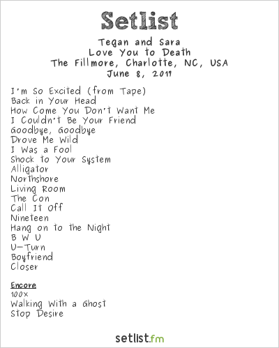 Tegan and Sara Setlist The Fillmore, Charlotte, NC, USA 2017, Love You to Death