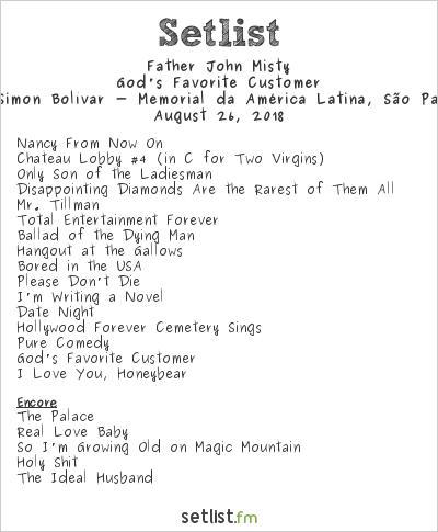 Father John Misty Setlist Auditório Simón Bolívar - Memorial da América Latina, São Paulo, Brazil 2018, God's Favorite Customer