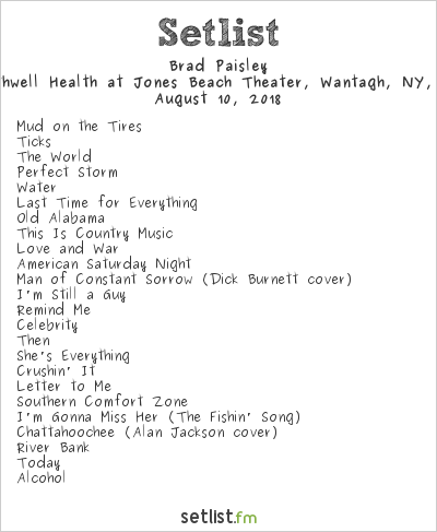 Brad Paisley Setlist Northwell Health at Jones Beach Theater, Wantagh, NY, USA 2018
