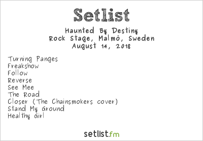 Haunted By Destiny Setlist Malmöfestivalen 2018 2018