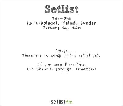 Tek-One Setlist Kulturbolaget, Malmö, Sweden 2011