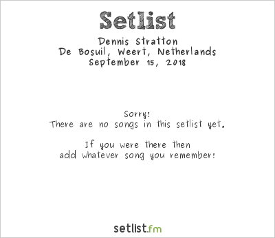 Dennis Stratton Setlist De Bosuil, Weert, Netherlands 2018