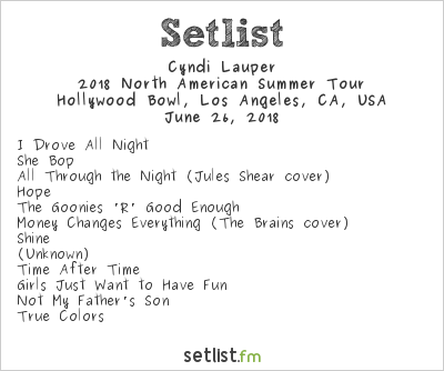 Cyndi Lauper Setlist Hollywood Bowl, Hollywood, CA, USA 2018, 2018 North American Summer Tour