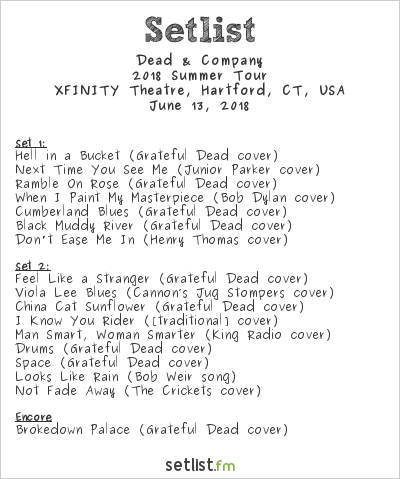 Dead & Company Setlist XFINITY Theatre, Hartford, CT, USA 2018, 2018 Summer Tour