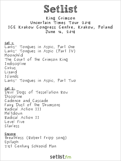 King Crimson Setlist ICE Kraków Congress Centre, Kraków, Poland, Uncertain Times Tour 2018