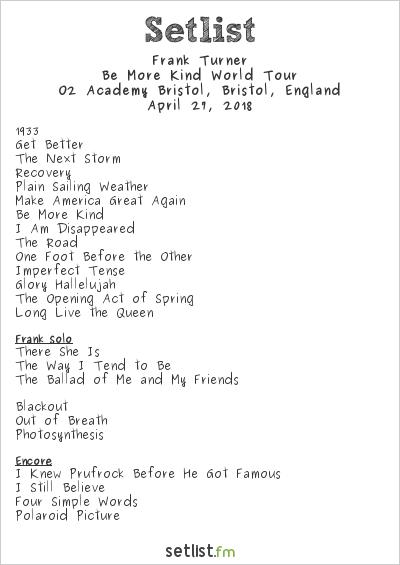 Frank Turner Setlist O2 Academy Bristol, Bristol, England 2018, Be More Kind World Tour