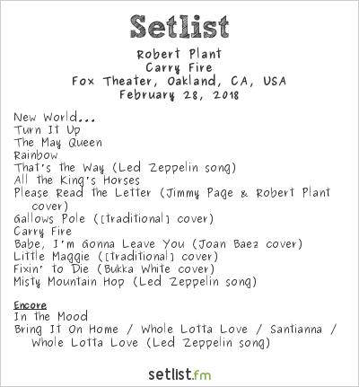 Robert Plant Setlist The Fox Theater, Oakland, CA, USA 2018, Carry Fire